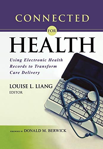 9781118018354: Connected for Health: Using Electronic Health Records to Transform Care Delivery