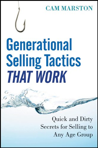 9781118018385: Generational Selling Tactics that Work: Quick and Dirty Secrets for Selling to Any Age Group