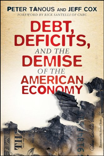 9781118021514: Debt, Deficits, and the Demise of the American Economy