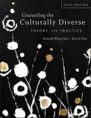 Counseling the Culturally Diverse: Theory and Practice: Derald Wing Sue,
