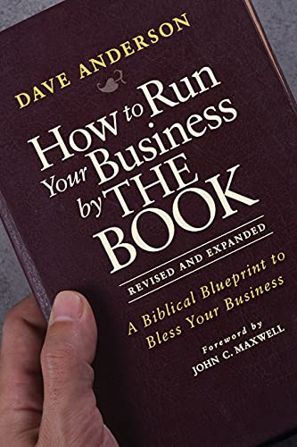 9781118022375: How to Run Your Business by THE BOOK: A Biblical Blueprint to Bless Your Business
