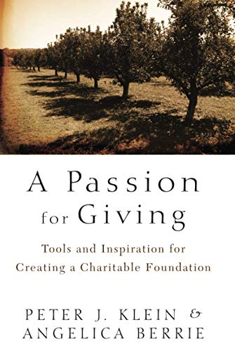 9781118023877: A Passion for Giving: Tools and Inspiration for Creating a Charitable Foundation