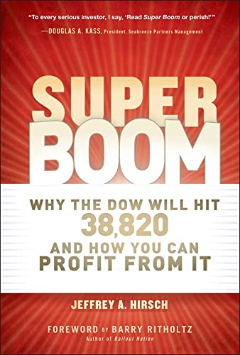 9781118024706: Super Boom: Why the Dow Jones Will Hit 38,820 and How You Can Profit From It