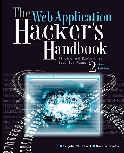 9781118026472: The Web Application Hacker's Handbook: Finding and Exploiting Security Flaws: Discovering and Exploiting Security Flaws