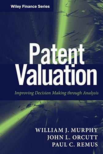9781118027349: Patent Valuation: Improving Decision Making through Analysis