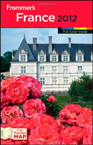 Frommer's France 2012 (Frommer's Color Complete): Alison Culliford; Amelia Smith; ...
