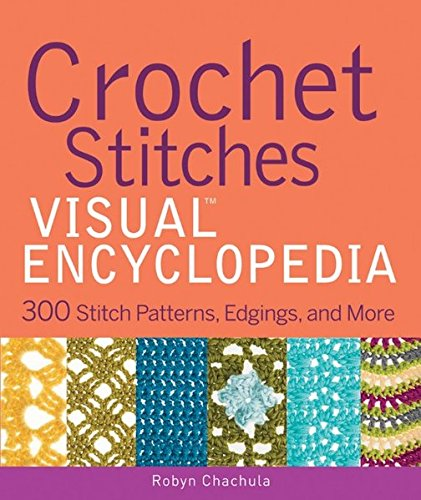 9781118030059: Crochet Stitches Visual Encyclopedia (Teach Yourself VISUALLY Consumer)