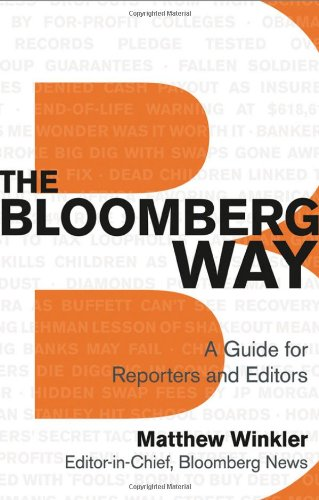 The Bloomberg Way: A Guide for Reporters and Editors: Winkler, Matthew