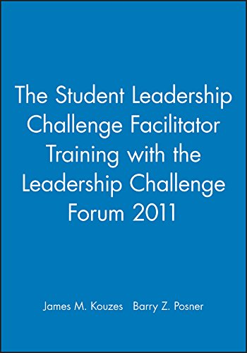 The Student Leadership Challenge Facilitator Training with the Leadership Challenge Forum 2011 (1118038134) by Kouzes, James M.; Posner, Barry Z.