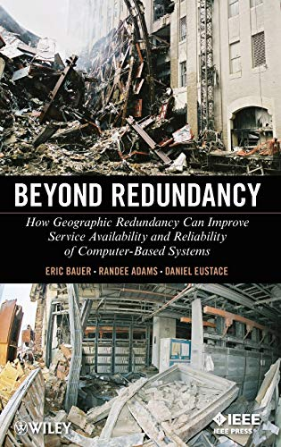 9781118038291: Beyond Redundancy: How Geographic Redundancy Can Improve Service Availability and Reliability of Computer-Based Systems