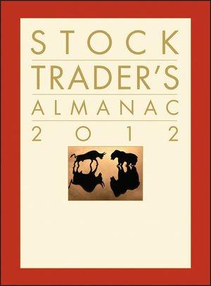 Stock Trader's Almanac 2012 (Almanac Investor Series) (1118048695) by Hirsch; Hirsch, Yale