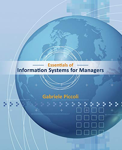 Essentials of Information Systems for Managers: Text: Piccoli, Gabe