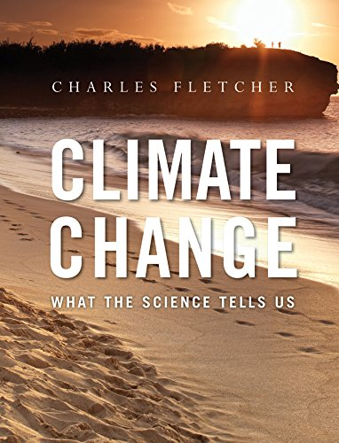 Climate Change: What the Science Tells Us: Fletcher, Charles