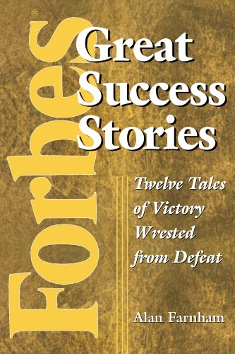 9781118057568: Forbes Great Success Stories: Twelve Tales of Victory Wrested from Defeat