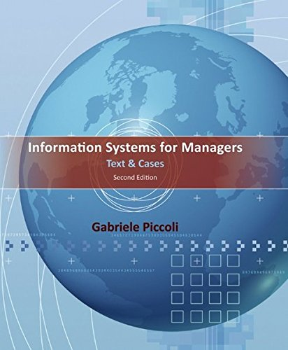 Information Systems for Managers: Text and Cases: Gabe Piccoli