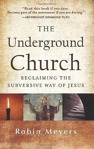 9781118061596: The Underground Church: Reclaiming the Subversive Way of Jesus