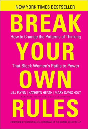9781118062548: Break Your Own Rules: How to Change the Patterns of Thinking that Block Women's Paths to Power