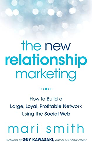 9781118063064: The New Relationship Marketing: How to Build a Large, Loyal, Profitable Network Using the Social Web