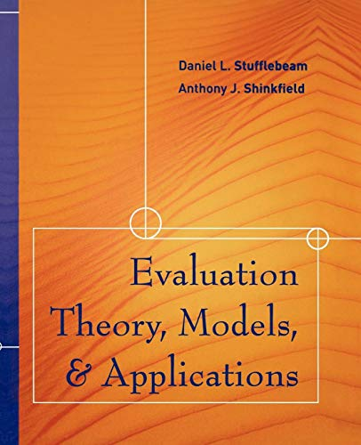 Evaluation Theory, Models, and Applications: Stufflebeam, Daniel L.