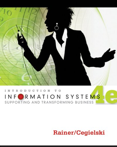 9781118063347: Introduction to Information Systems: Supporting and Transforming Business, 4th Edition