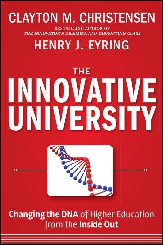 9781118063484: The Innovative University: Changing the DNA of Higher Education from the Inside Out (Jossey-Bass Higher and Adult Education Series)