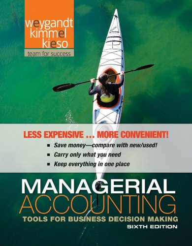 Managerial Accounting: Decision Making and Motivating Performance,