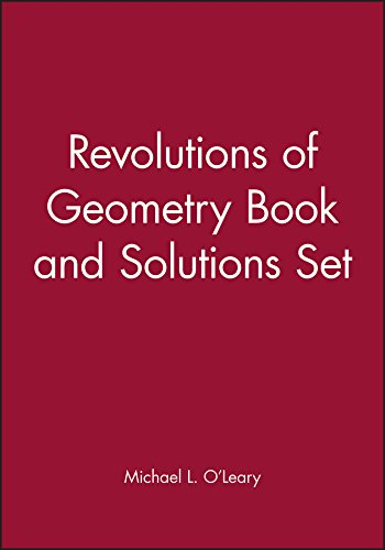 9781118064825: Revolutions of Geometry Book and Solutions Set (Pure and Applied Mathematics: A Wiley Series of Texts, Monographs and Tracts)