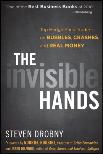 9781118065488: The Invisible Hands: Top Hedge Fund Traders on Bubbles, Crashes, and Real Money