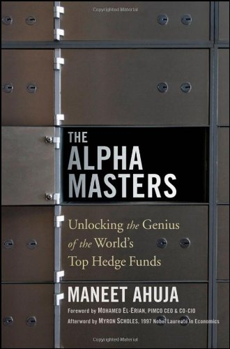 9781118065525: The Alpha Masters: Unlocking the Genius of the World's Top Hedge Funds