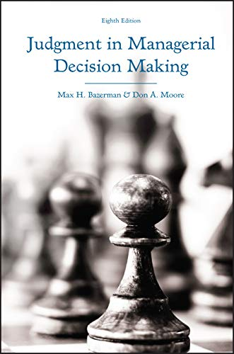 Judgment in Managerial Decision Making: Bazerman, Max H.,
