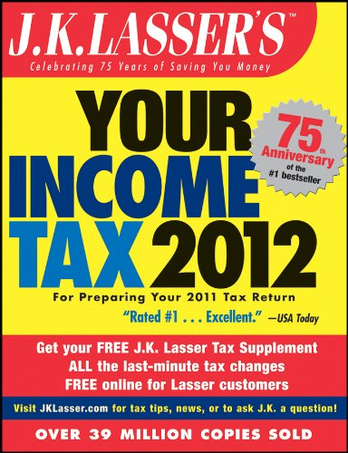 9781118072547: J.K. Lasser's Your Income Tax 2012: For Preparing Your 2011 Tax Return