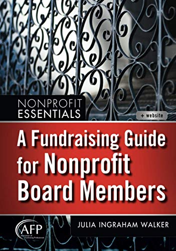 A Fundraising Guide for Nonprofit Board Members (AFP Fund Development Series) Format: Hardcover: ...