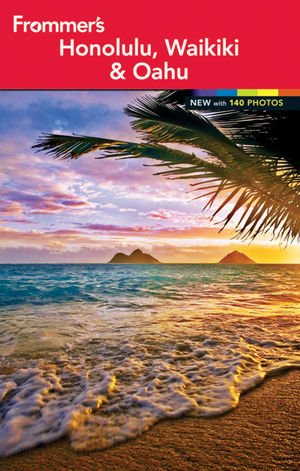 9781118074657: Frommer's Honolulu, Waikiki and Oahu (Frommer's Color Complete)