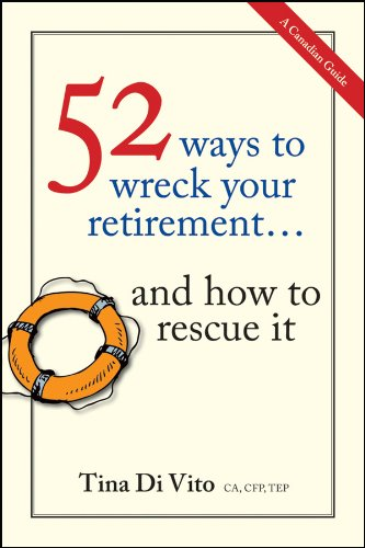 9781118076095: 52 Ways to Wreck Your Retirement: ...And How to Rescue It