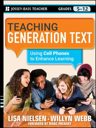 9781118076873: Teaching Generation Text: Using Cell Phones to Enhance Learning