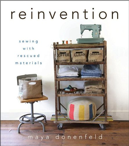 9781118077535: Reinvention: Sewing with Rescued Materials