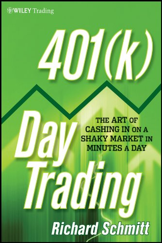 9781118085417: 401(k) Day Trading: The Art of Cashing in on a Shaky Market in Minutes a Day