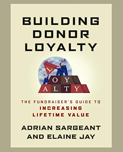 9781118085868: Building Donor Loyalty: The Fundraiser's Guide to Increasing Lifetime Value