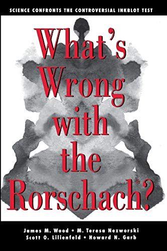 9781118087121: What's Wrong With The Rorschach: Science Confronts the Controversial Inkblot Test