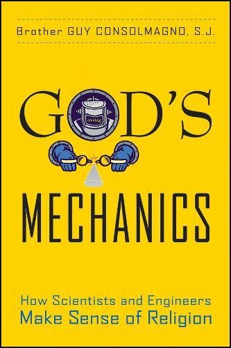 9781118087312: God's Mechanics: How Scientists and Engineers Make Sense of Religion