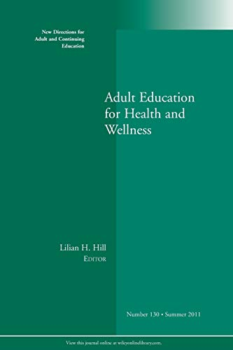 9781118088784: Adult Education for Health and Wellness: New Directions for Adult and Continuing Education, Number 130