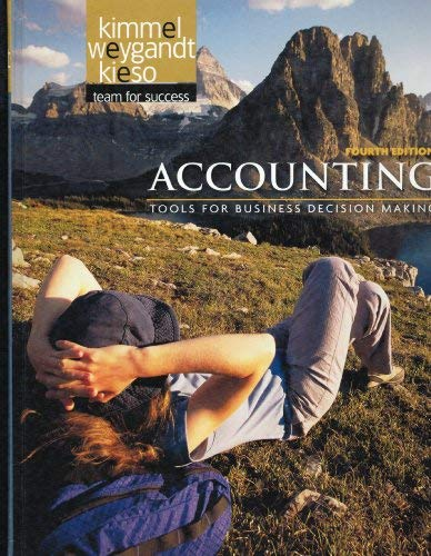 Accounting Tools for Business Decision Making with: Kimmel, Weygandt, Kieso