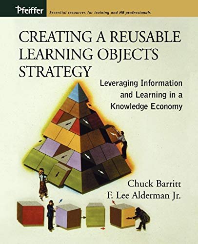 9781118089224: Creating a Reusable Learning Objects Strategy: Leveraging Information and Learning in a Knowledge Economy