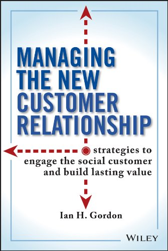 9781118092217: Managing the New Customer Relationship: Strategies to Engage the Social Customer and Build Lasting Value