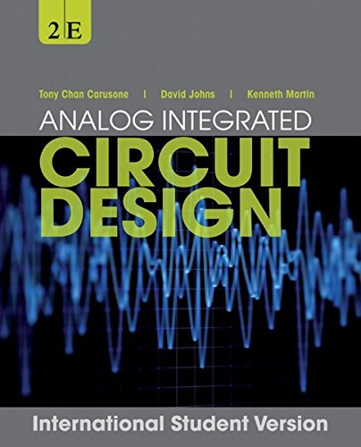 Analog Integrated Circuit Design: Chan Carusone, Tony; Johns, David A.; Martin, Kenneth W.