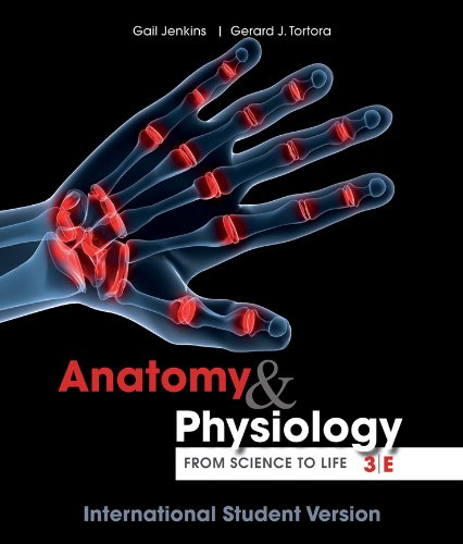 9781118092453: Anatomy and Physiology: from Science to Life, Thir d Edition International Student Version