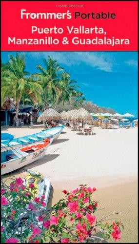 9781118093269: Frommer's Portable Puerto Vallarta, Manzanillo and Guadalajara