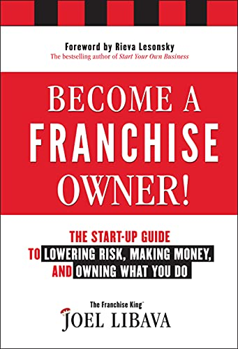 9781118094020: Become a Franchise Owner!: The Start-Up Guide to Lowering Risk, Making Money, and Owning What you Do