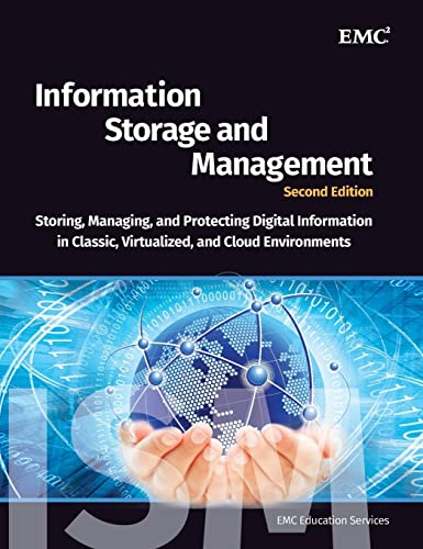 Information Storage and Management: Storing, Managing, and: EMC Education Services