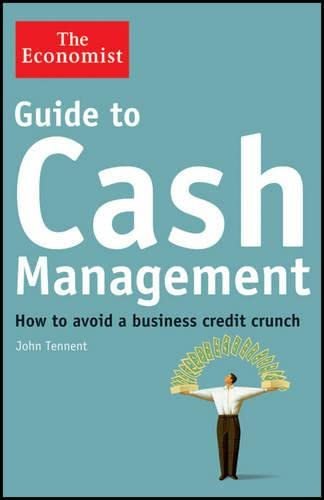 9781118094846: Guide to Cash Management: How to Avoid a Business Credit Crunch (The Economist)